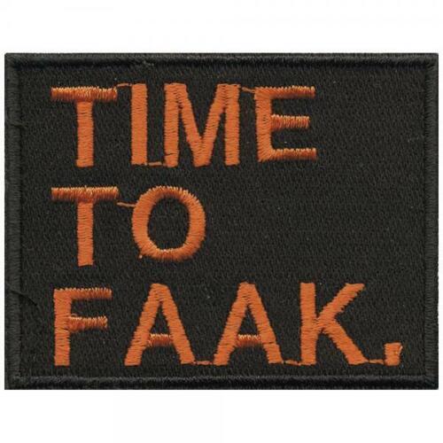 01843 Time too Faak 6 x 4,5 cm Aufnäher Gr ca Patches Stick  ...