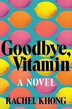 Goodbye, Vitamin by Rachel Khong (2017, Hardcover)