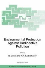 Nato Science Series IV Ser.: Environmental Protection Against Radioactive...