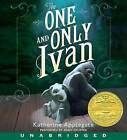 The One and Only Ivan CD by Katherine Applegate (CD-Audio, 2013)