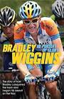 In Pursuit of Glory: The Autobiography by Bradley Wiggins (Paperback, 2009)