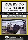Rugby to Stafford: The Trent Valley Line by Vic Mitchell, Keith Smith (Hardback, 2011)