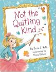 Not the Quitting Kind by Sarra J Roth (Hardback, 2013)