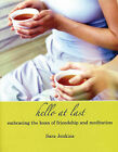 Hello at Last: Embracing the Koan of Friendship and Meditation by Sara Jenkins (Paperback, 2007)