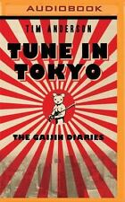 Tune in Tokyo : The Gaijin Diaries by Tim Anderson (2016, MP3 CD)