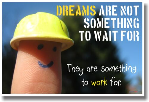 NEW Motivational Classroom POSTER Dreams Are Not Something To Wait For