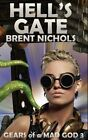 Hell's Gate a Steampunk Lovecraft Adventure by Brent Nichols 9781479376643