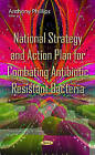 National Strategy & Action Plan for Combating Antibiotic Resistant Bacteria by Nova Science Publishers Inc (Hardback, 2015)