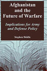 Afghanistan and the Future of Warfare: Implications for Army and Defense Policy by Stephen Biddle (Paperback / softback, 2004)