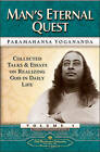 Man's Eternal Quest: Collected Talks and Essays on Realizing God in Daily Life by Paramahansa Yogananda (Paperback, 1986)