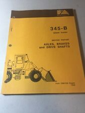 Fiat Allis 345 B Wheel Loader Axle Brakes And Drive Shafts Service Manual