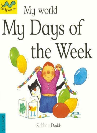 My Days of the Week (My World),Siobhan Dodds