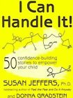 I Can Handle It 50 Confidence-building Stories to Empower Your Child Jeffers