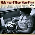 Various Artists - Elvis Heard Them Here First (2012)