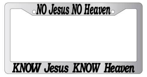 #2 Chrome License Plate Frame No Jesus No heaven Know Jesus Know Heaven 2150