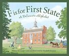 F Is for First State: A Delaware Alphabet by Carol Crane (Hardback, 2005)