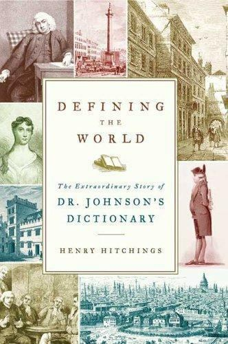 Defining the World: The Extraordinary Story of Dr Johnson's Dictionary-ExLibrary