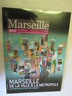 """Revue Marseille Num 239 de 2012 """"Marseille de la Ville à la Métropole"""" + Cahier"""