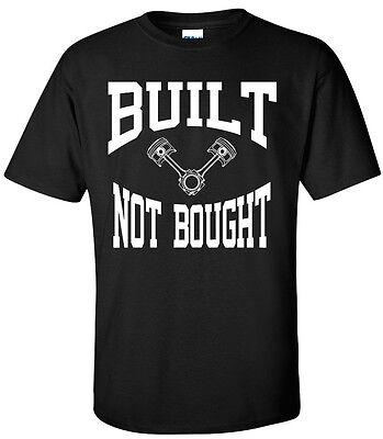 Built Not Bought Shirt jdm tshirt car shirt ford chevy honda toyota race