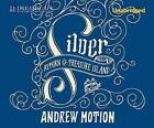 Silver: Return to Treasure Island by Andrew Motion (CD-Audio, 2012)