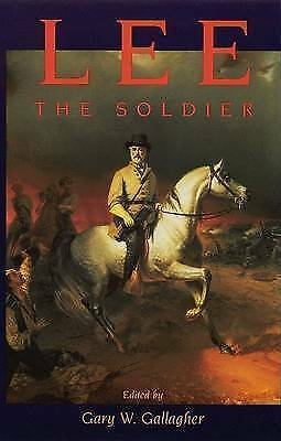 Lee the Soldier by Gary W. Gallagher (Paperback / softback) Fast and FREE P & P