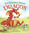 Storytime: The Extremely Greedy Dragon by Jessica Barrah (Hardback, 2015)