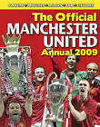 The Official Manchester United Annual: 2009 by Manchester United (Hardback, 2008)