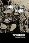 Headquarters Nights: A Record of Conversations and Experiences at the Headquarters of the German Army in France and Belgium by Vernon Kellogg (Paperback, 2011)