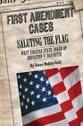 Saluting the Flag: West Virginia State Board of Education V. Barnette by Susan Dudley Gold (Hardback, 2014)