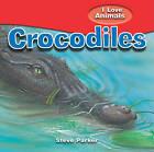 Crocodiles by Steve Parker (Hardback, 2010)