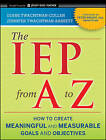 The IEP from A to Z: How to Create Meaningful and Measurable Goals and Objectives by Diane Twachtman-Cullen, Jennifer Twachtman-Bassett (Paperback, 2011)