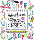 Adventures in Lettering: 40 Exercises to Improve Your Lettering Skills by Dawn Nicole Warnaar (Paperback, 2016)
