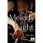 The Melody of Light by M. L. Rice (Paperback, 2014)