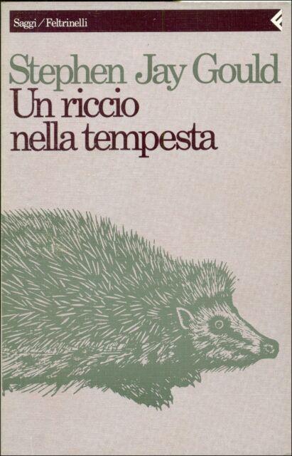 GOULD Stephen Jay, Un riccio nella tempesta. Saggi. Feltrinelli, Saggi, 1991