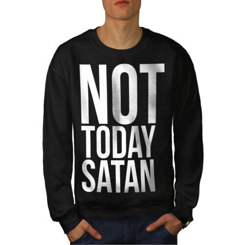 Wellcoda Not Today Satan Mens Sweatshirt Occult Casual Pullover Jumper