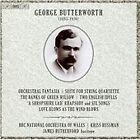George Butterworth - : Orchestral Fantasia; Suite for String Quartette; The Banks of Green Willow; Etc. (2016)