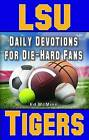 Daily Devotions for Die-Hard Fans LSU Tigers by Ed McMinn (Paperback / softback, 2016)