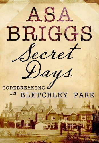 1 of 1 - Secret Days: Codebreaking in Bletchley Park: A Memoir of Hut Six and the Enigma