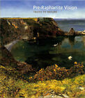 Pre-Raphaelite Vision: Truth to Nature by Alison Staley, Christopher Newall (Paperback, 2004)