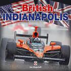 The British at Indianapolis by Ian Wagstaff (Hardback, 2010)