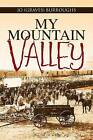 My Mountain Valley by Jo (Graves) Burroughs (Paperback / softback, 2015)