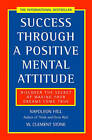 Success Through a Positive Mental Attitude by W. Clement Stone, Napoleon Hill (Paperback, 1997)