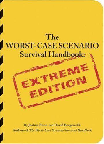 1 of 1 - The Worst-Case Scenario Survival Handbook: Ex... by Borgenicht, David 0811845389