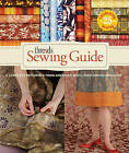 Threads  Sewing Guide: A Complete Reference from America's Best-loved Sewing Magazine by Taunton Press Inc (Hardback, 2011)