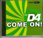 (BT79) The D4, Come On - DJ CD