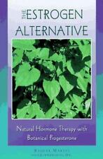 The Estrogen Alternative: Natural Hormone Therapy With Botanical Progesterone M