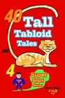 40 Tall Tabloid Tales and 4 Super Short Stories by Scott Ware 9780595368327