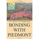 Bonding With Piedmont Italy's Undiscovered and Bountiful Region 9780595377381