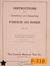 Fosdick 30 42 And 42p Jig Borer Operations And Parts Manual Year 1955