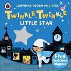 Twinkle, Twinkle, Little Star: Ladybird Touch and Feel Rhymes by Penguin Books Ltd (Board book, 2016)